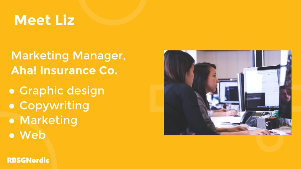 Meet Liz Marketing Manager, Aha! Insurance Co. ...