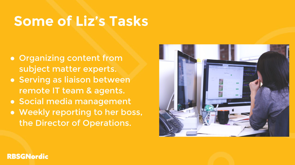 Some of Liz's Tasks ● Organizing content from s...