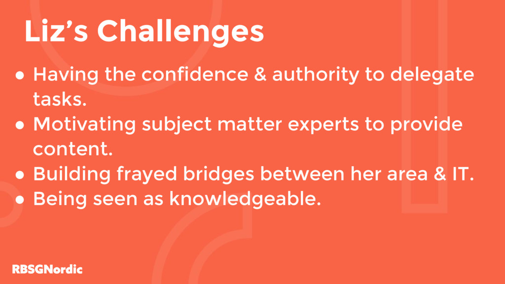 ● Having the confidence & authority to delegate...