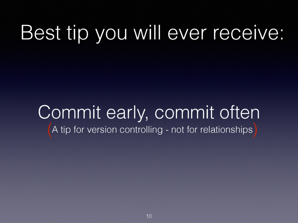 Commit early, commit often A tip for version co...