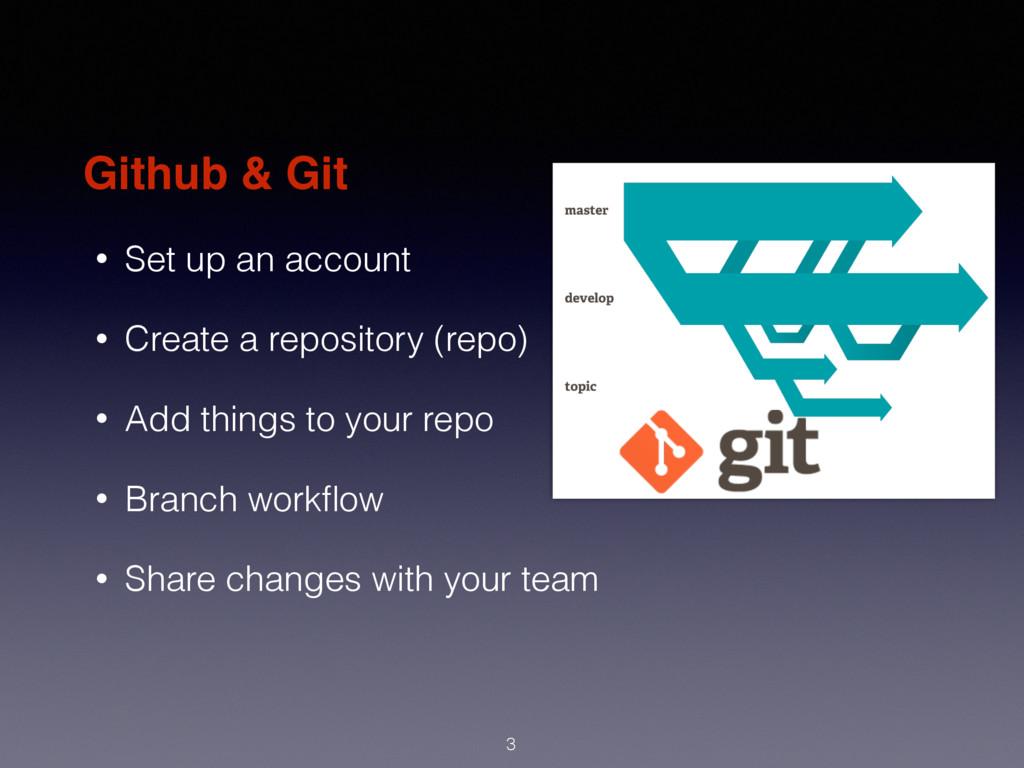 Github & Git • Set up an account • Create a rep...