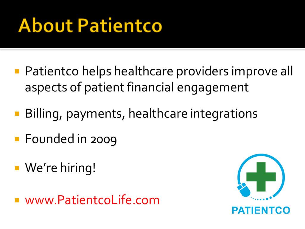 ¡ Patientco helps healthcare providers imp...