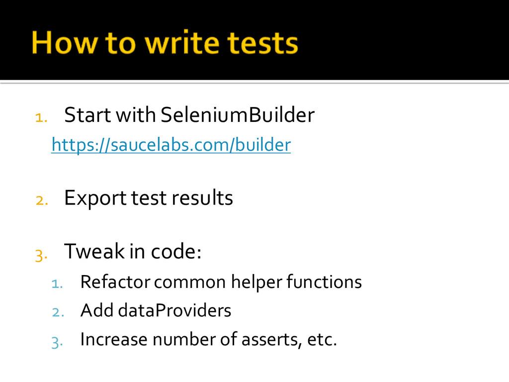 1. Start with SeleniumBuilder https://saucela...