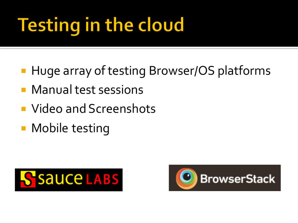 ¡ Huge array of testing Browser/OS platfo...