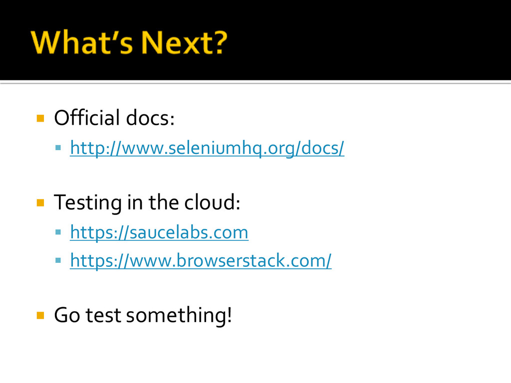 ¡ Official docs: § http://www.seleniumhq.org...