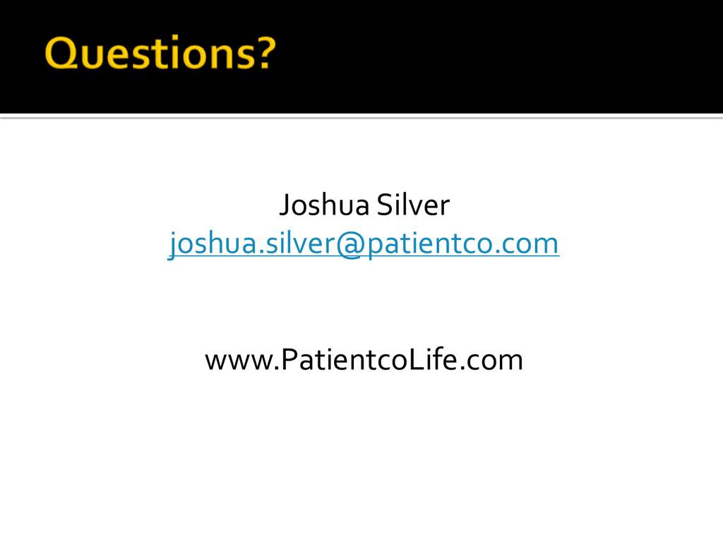 Joshua Silver joshua.silver@patientco.com www....