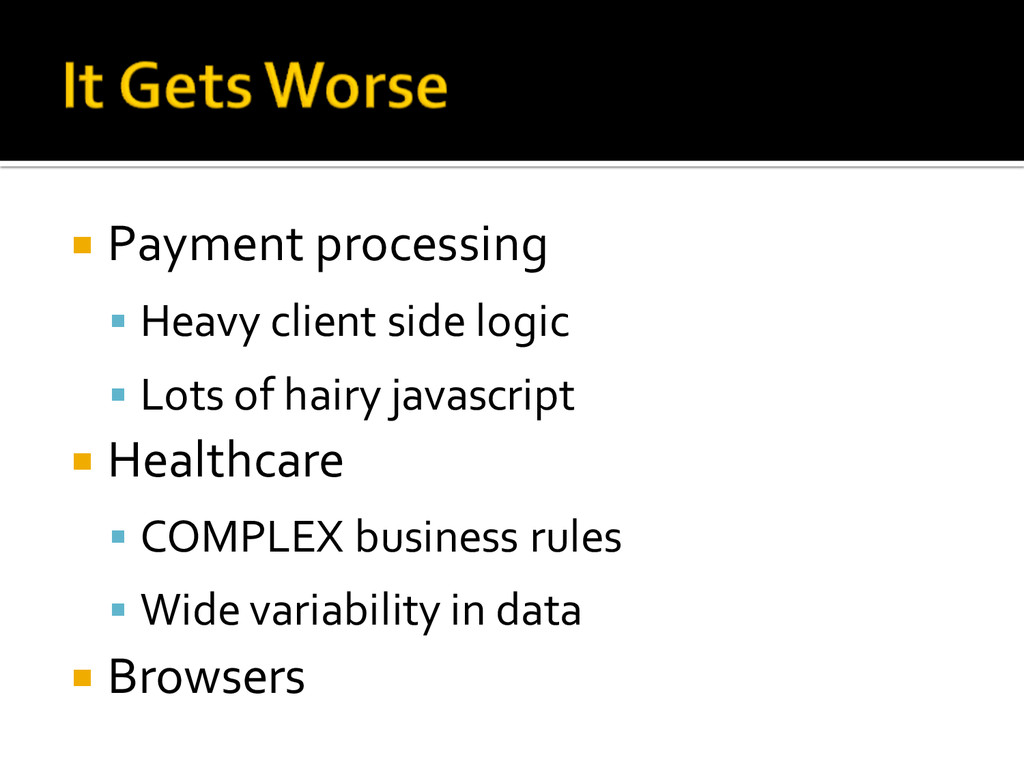 ¡ Payment processing § Heavy client side ...