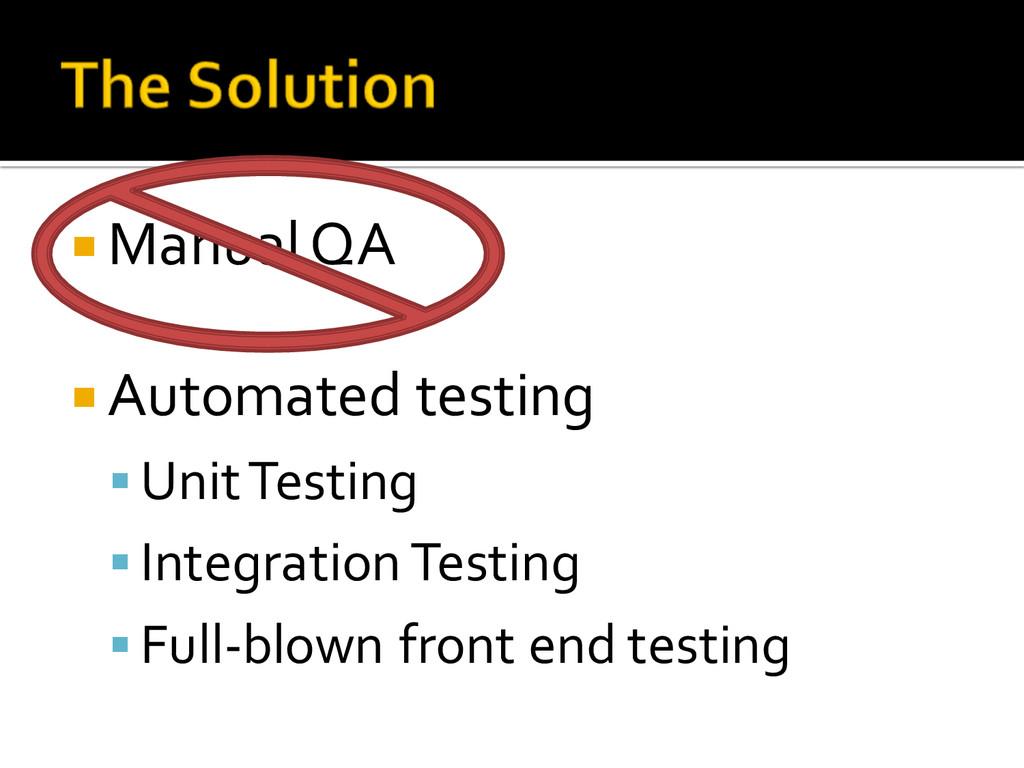 ¡ Manual QA ¡ Automated testing § Unit Te...