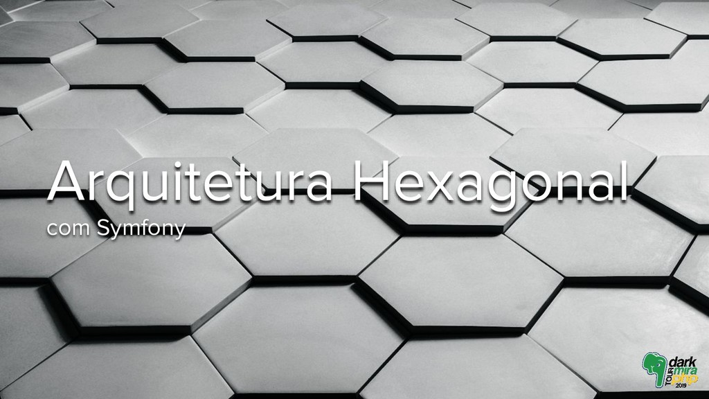 Arquitetura Hexagonal com Symfony