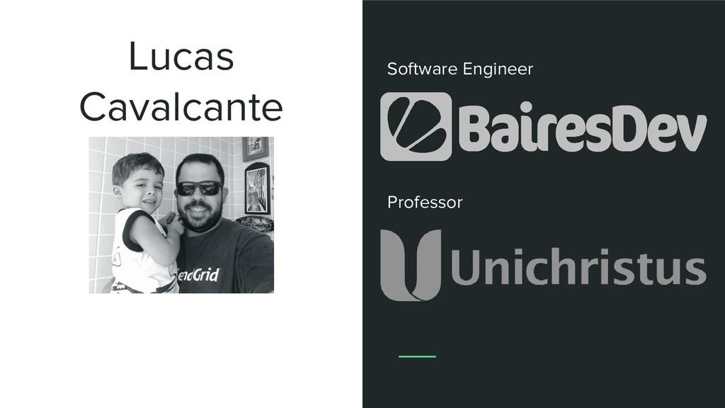 Lucas Cavalcante Software Engineer Professor