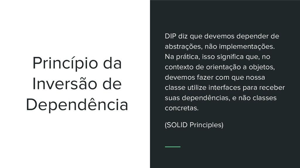 Princípio da Inversão de Dependência DIP diz qu...