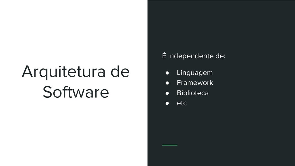 Arquitetura de Software É independente de: ● Li...
