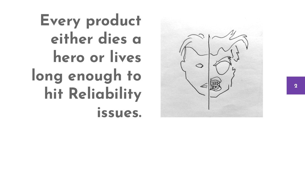 Every product either dies a hero or lives long ...