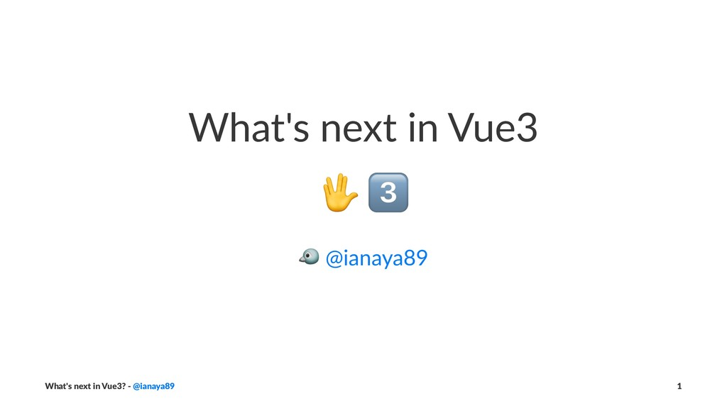 What's next in Vue3 ! ! @ianaya89 What's next i...