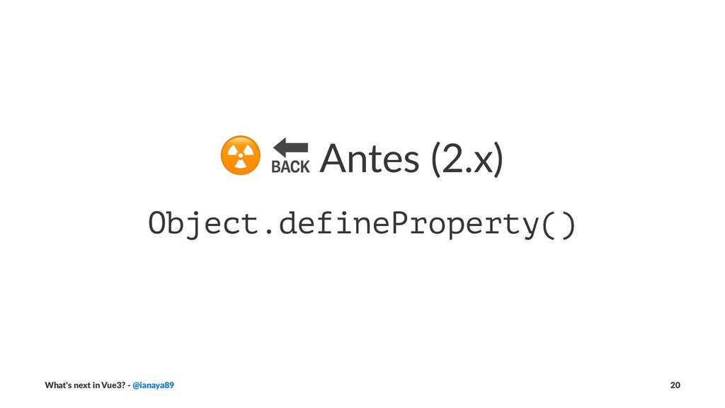 """☢ """" Antes (2.x) Object.defineProperty() What's ..."""