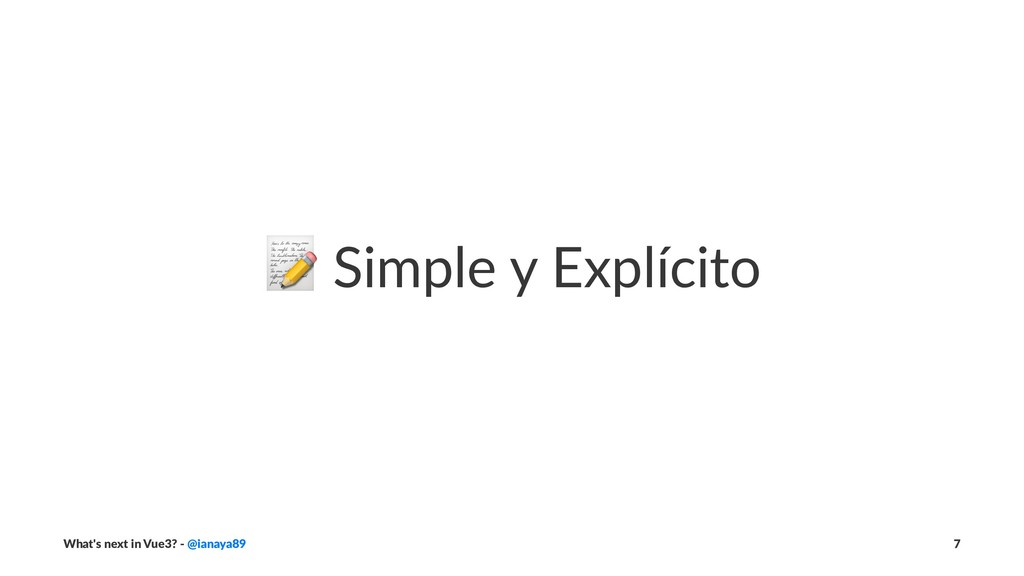 ! Simple y Explícito What's next in Vue3? - @ia...