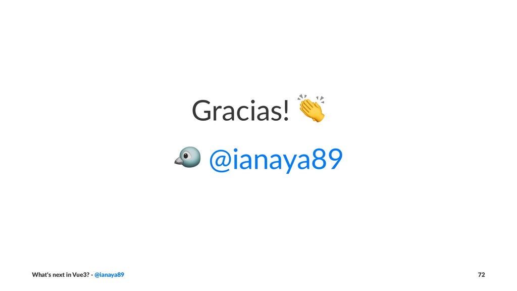 Gracias! ! @ianaya89 What's next in Vue3? - @ia...