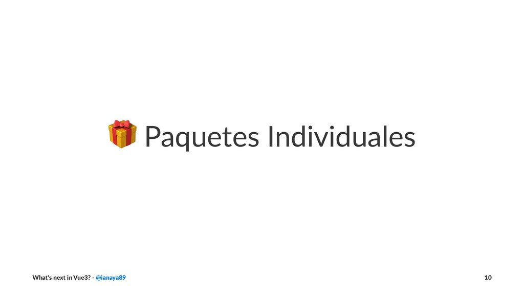! Paquetes Individuales What's next in Vue3? - ...