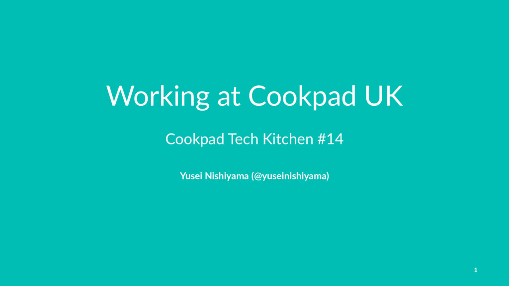 Working at Cookpad UK Cookpad Tech Kitchen #14 ...