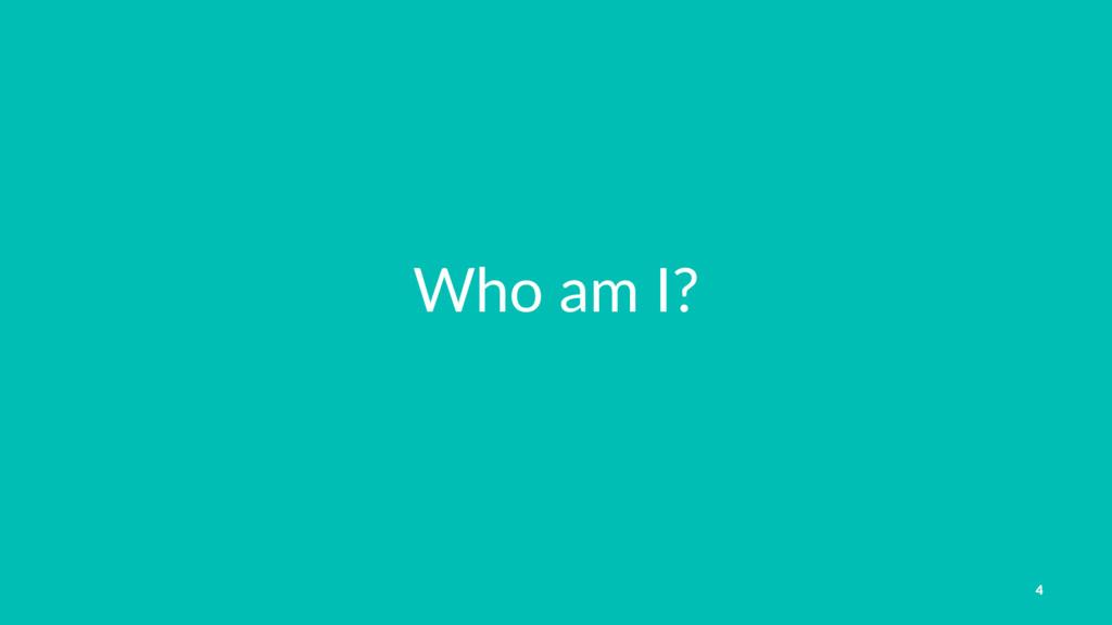 Who am I? 4