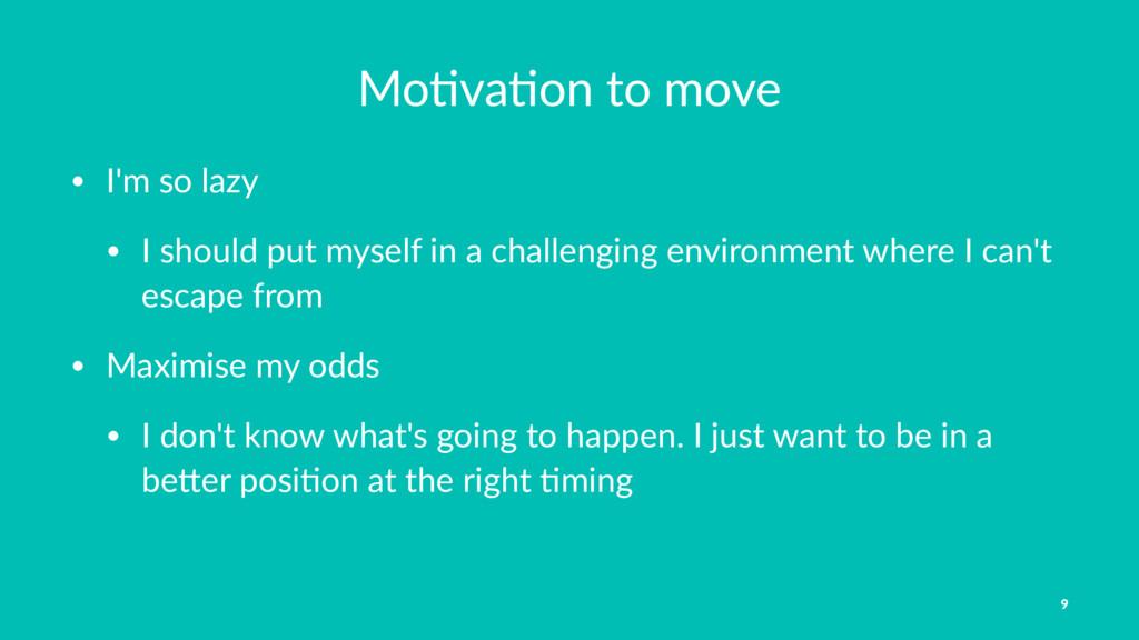 Mo#va#on to move • I'm so lazy • I should put m...