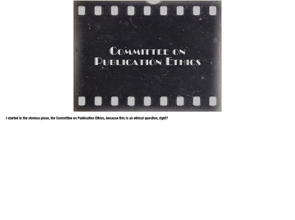 Committee on Publication Ethics I started in th...