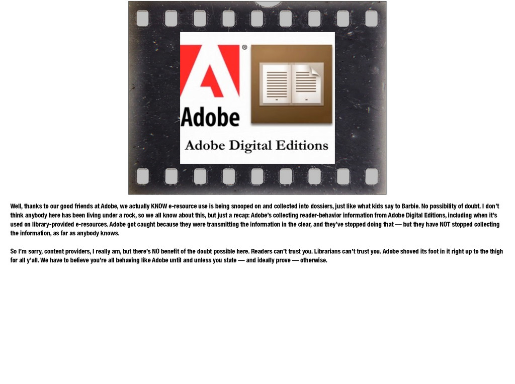 Well, thanks to our good friends at Adobe, we a...