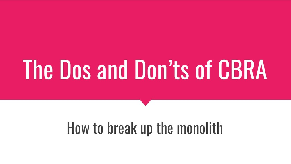 The Dos and Don'ts of CBRA How to break up the ...
