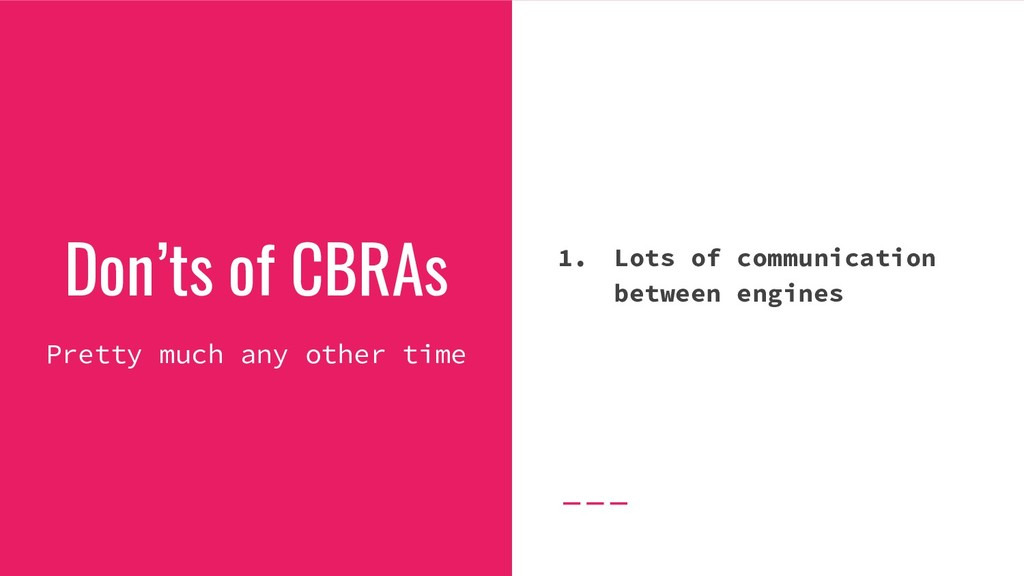 Don'ts of CBRAs Pretty much any other time 1. L...