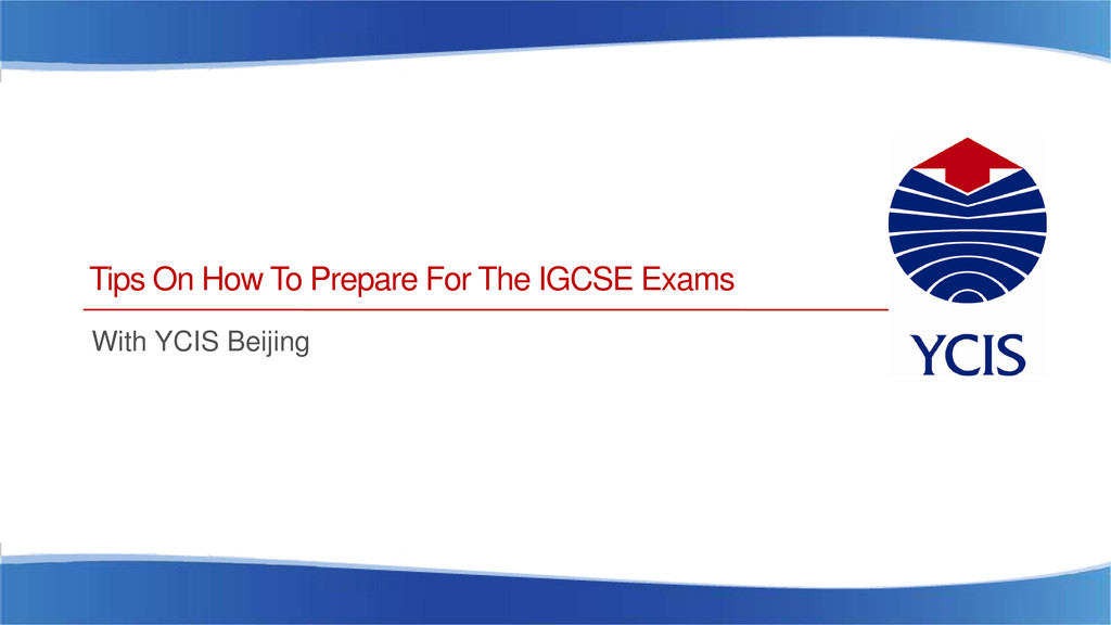 Tips On How To Prepare For The IGCSE Exams With...