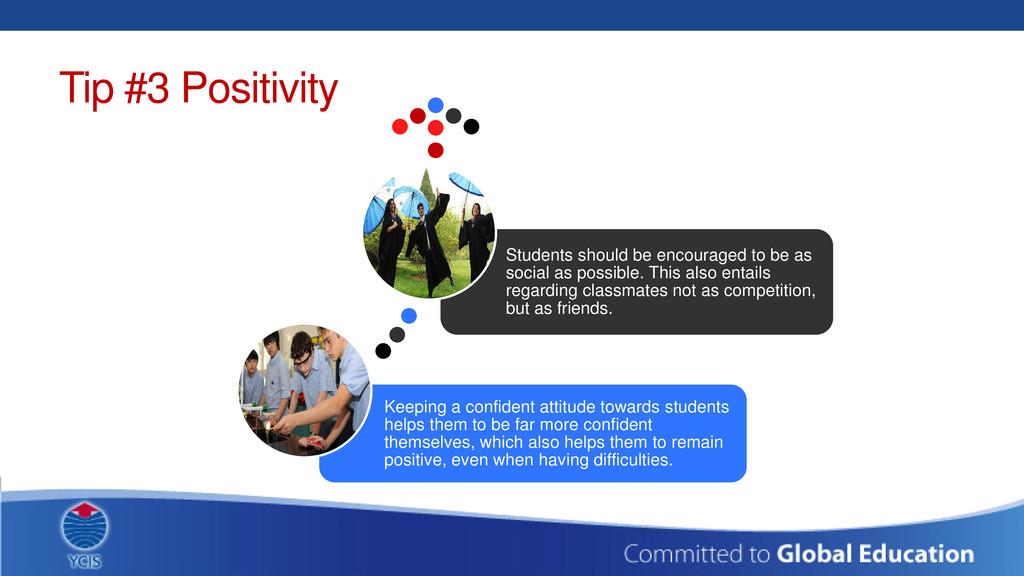 Tip #3 Positivity Keeping a confident attitude ...