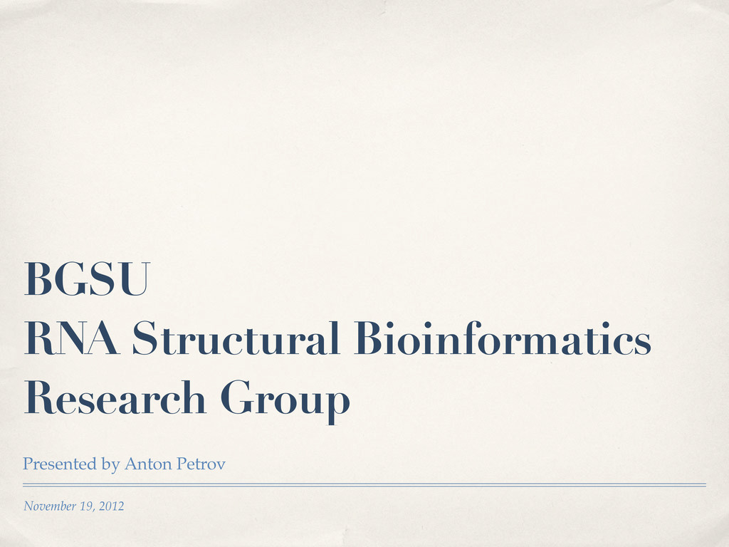 November 19, 2012 BGSU RNA Structural Bioinform...