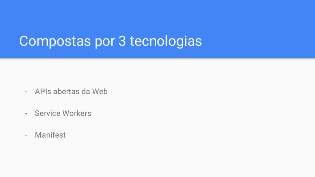 Compostas por 3 tecnologias - APIs abertas da W...