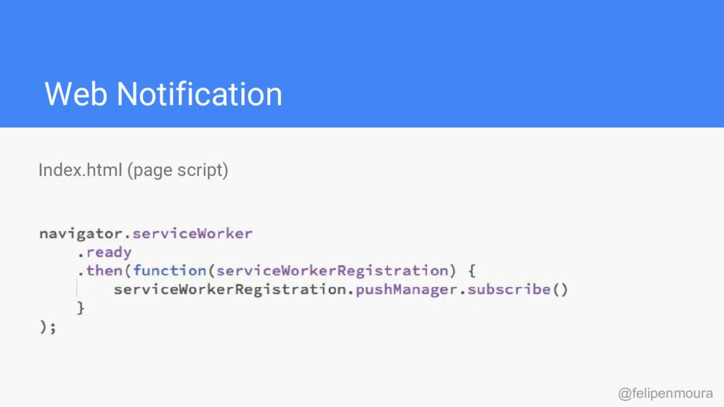 Web Notification Index.html (page script) @feli...