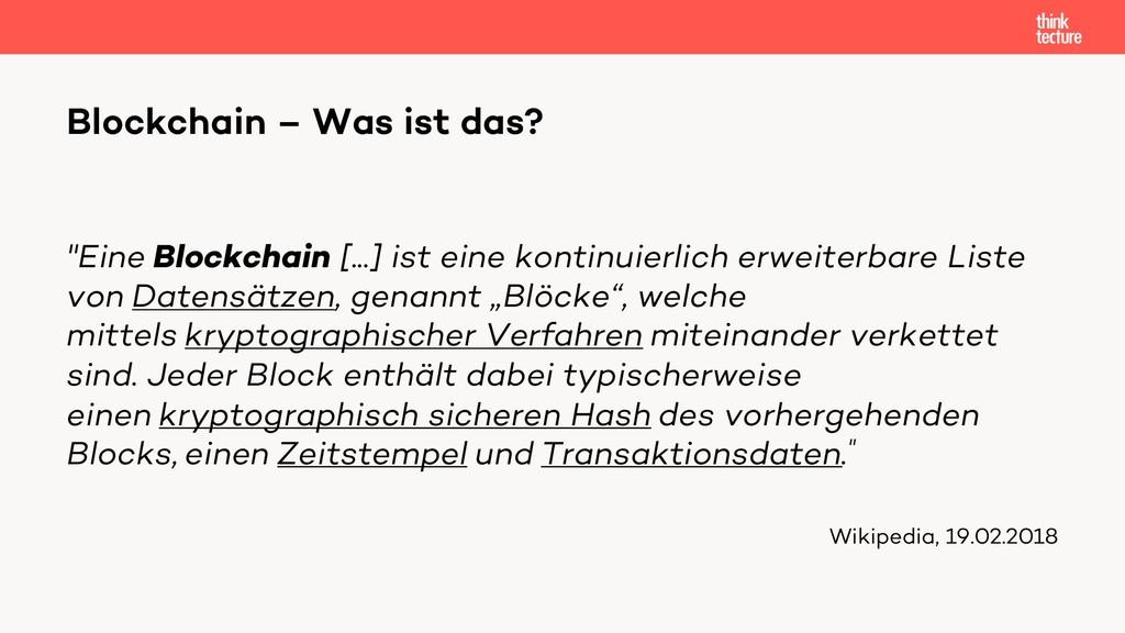 """""""Eine Blockchain [...] ist eine kontinuierlich ..."""