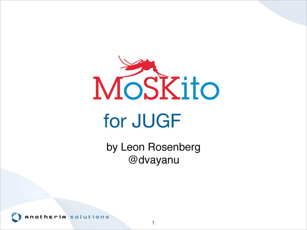for JUGF by Leon Rosenberg! @dvayanu 1