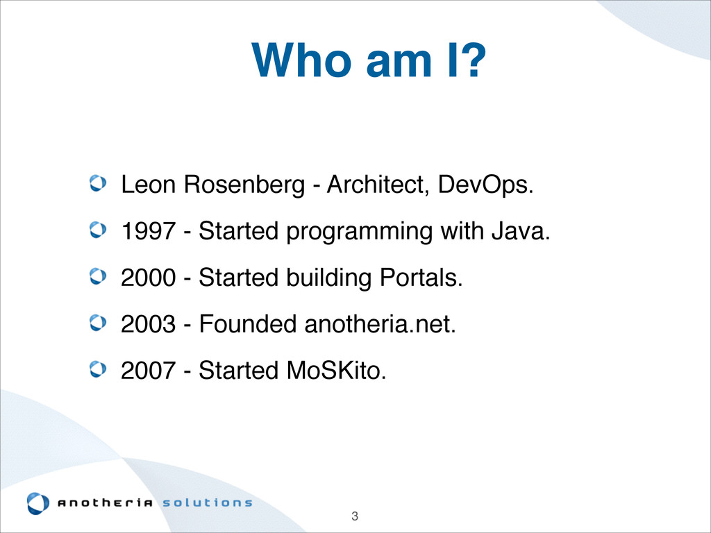 3 Who am I? Leon Rosenberg - Architect, DevOps....