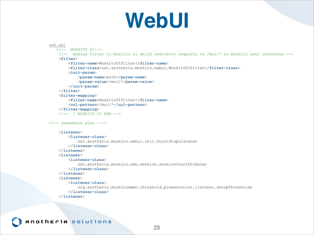 WebUI 23 web.xml <!-- MOSKITO UI--> <!-- Adding...