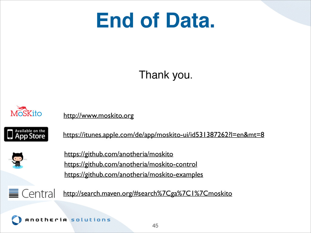 End of Data. Thank you.! 45 http://www.moskito....