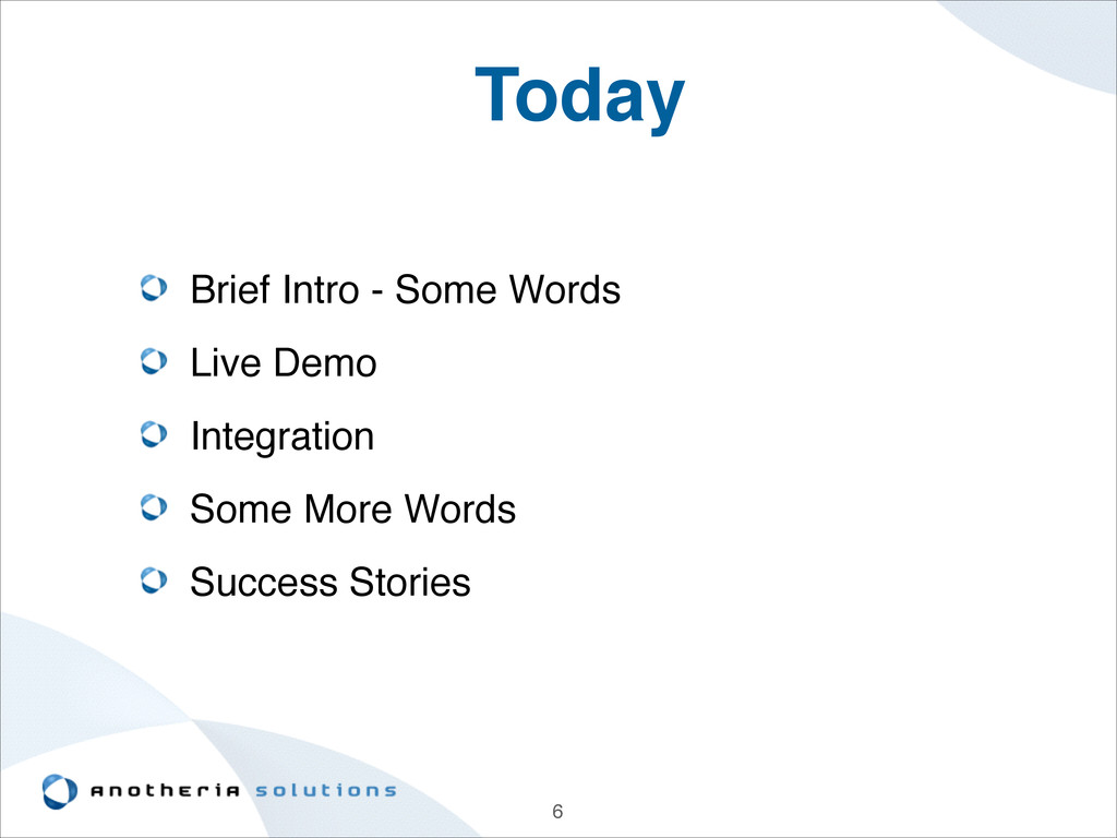 6 Today Brief Intro - Some Words! Live Demo! In...