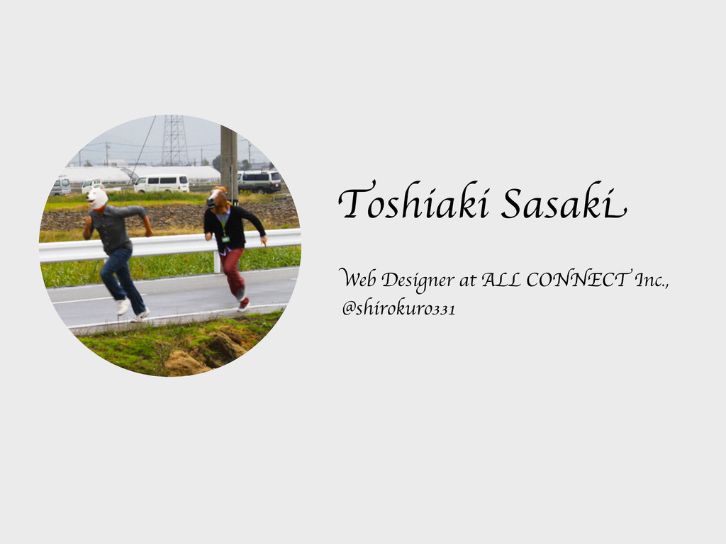Toshiaki Sasaki Web Designer at ALL CONNECT Inc...
