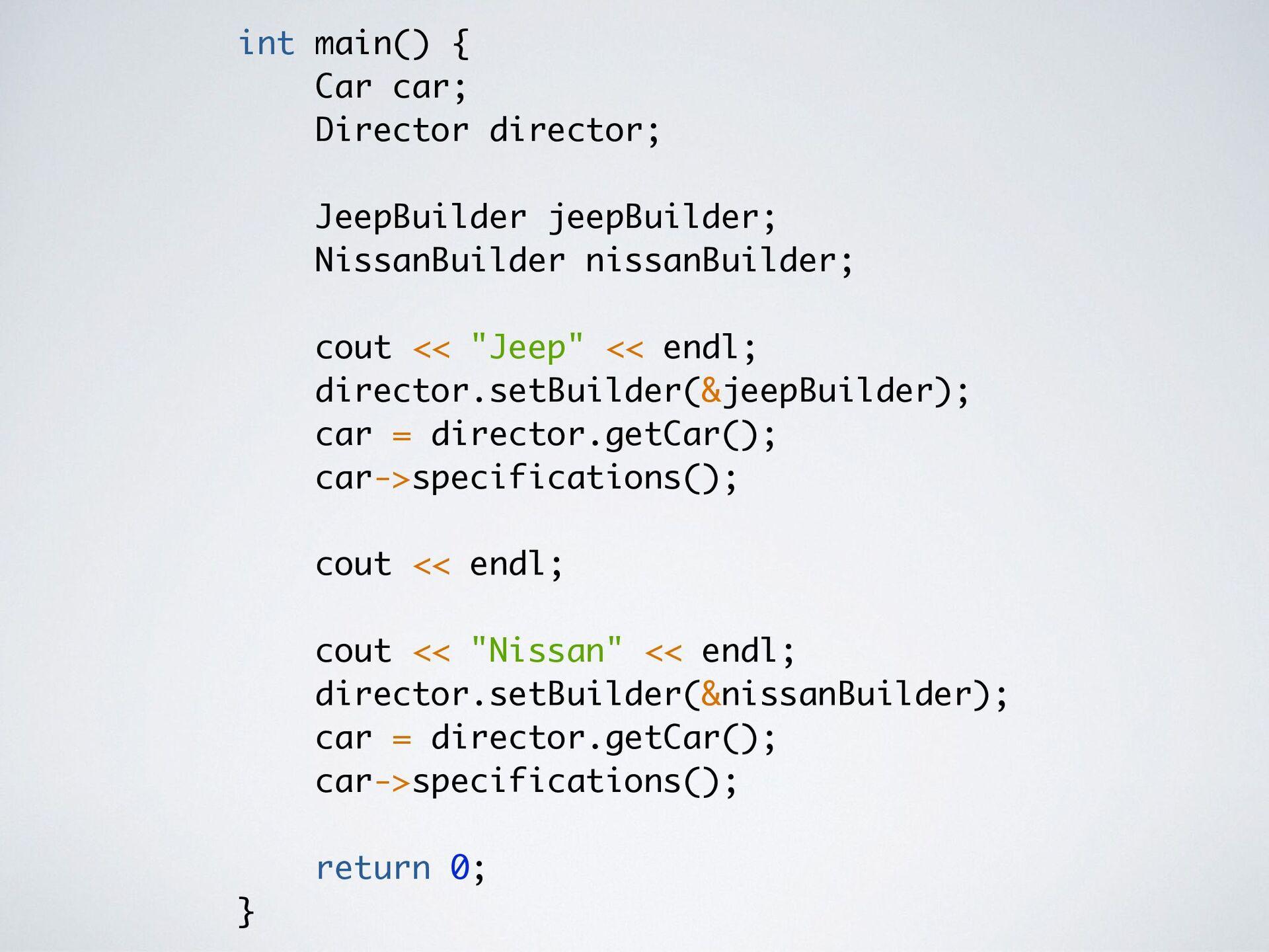 int main() { Car car; Director director; JeepBu...