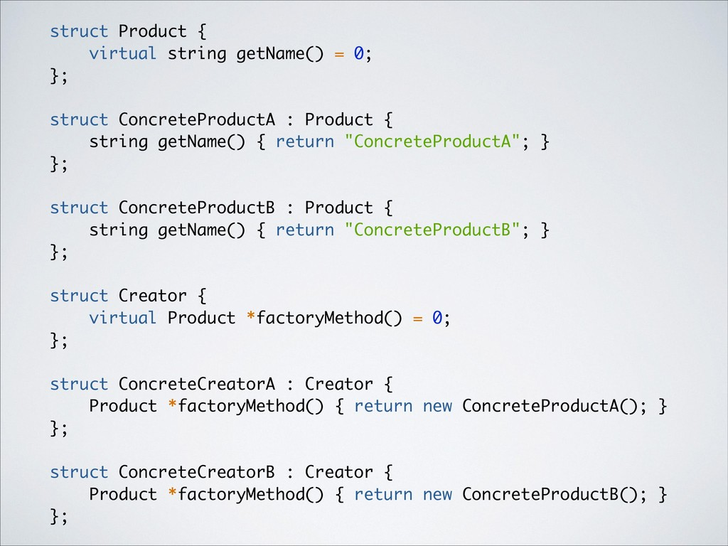 struct Product { virtual string getName() = 0; ...