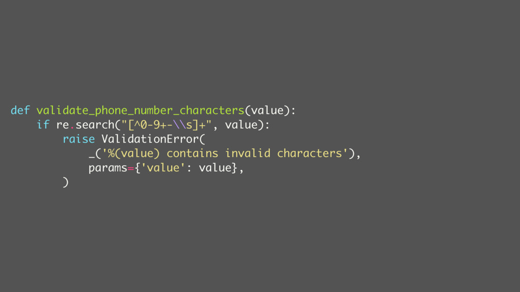 def validate_phone_number_characters(value): if...