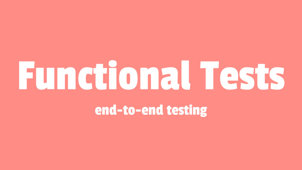 Functional Tests end-to-end testing