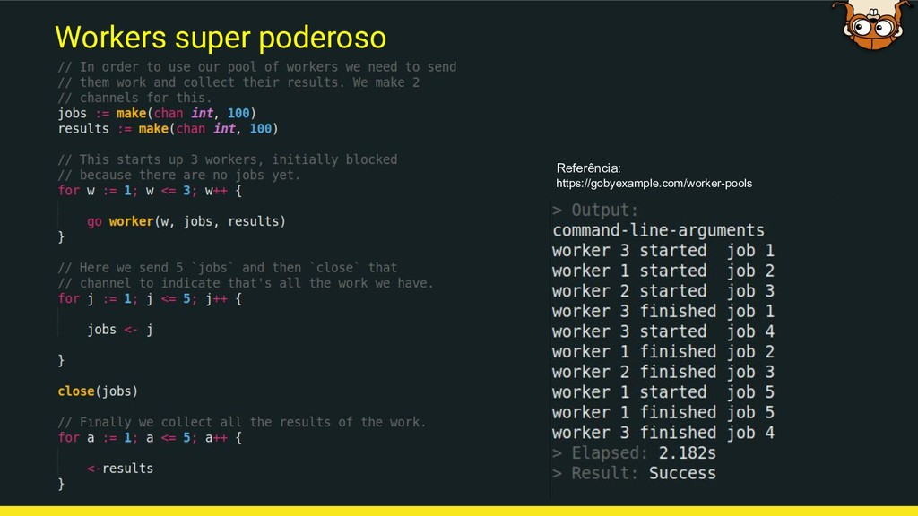 Workers super poderoso https://gobyexample.com/...