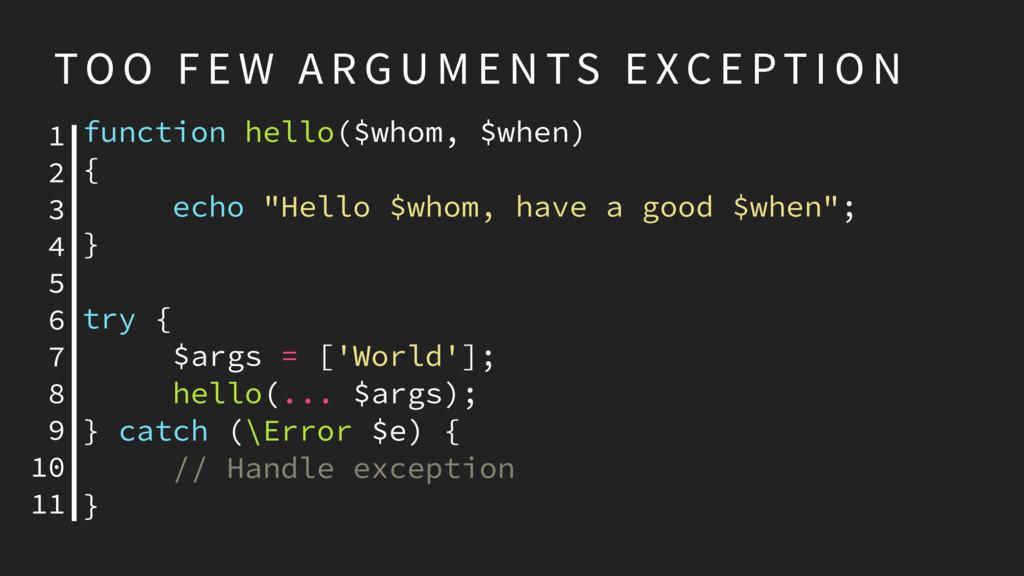 "function hello($whom, $when) { echo ""Hello $who..."