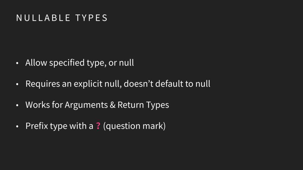 N U L L A B L E TY P E S • Allow specified type...