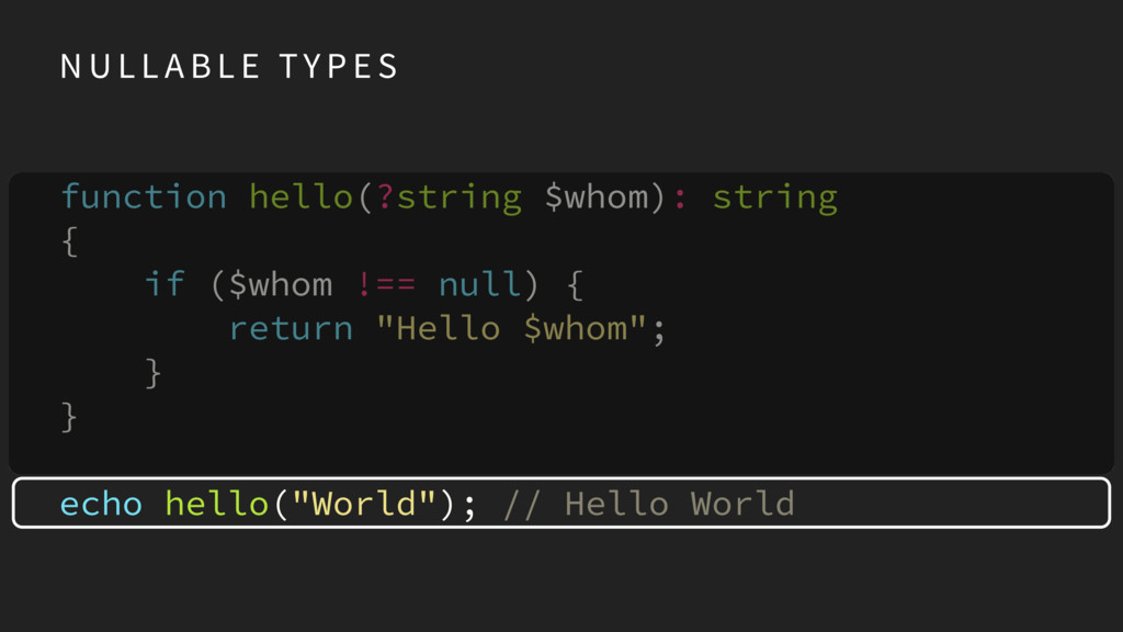 function hello(?string $whom): string { if ($w...