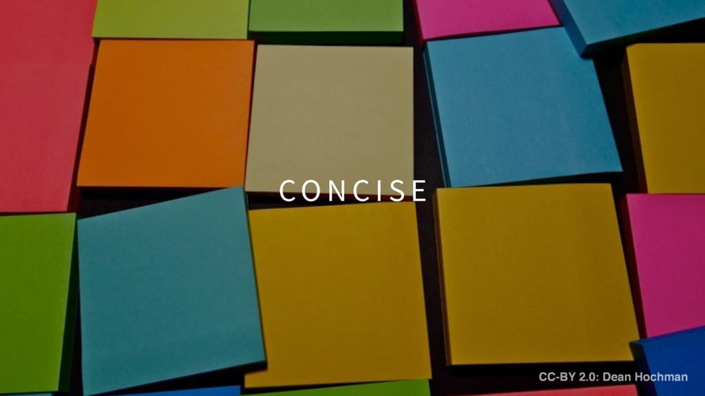 CO N C I S E CC-BY 2.0: Dean Hochman